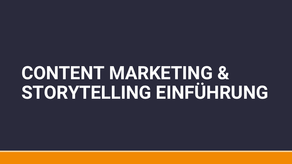 Content Marketing & Storytelling Einführung Online Kurs